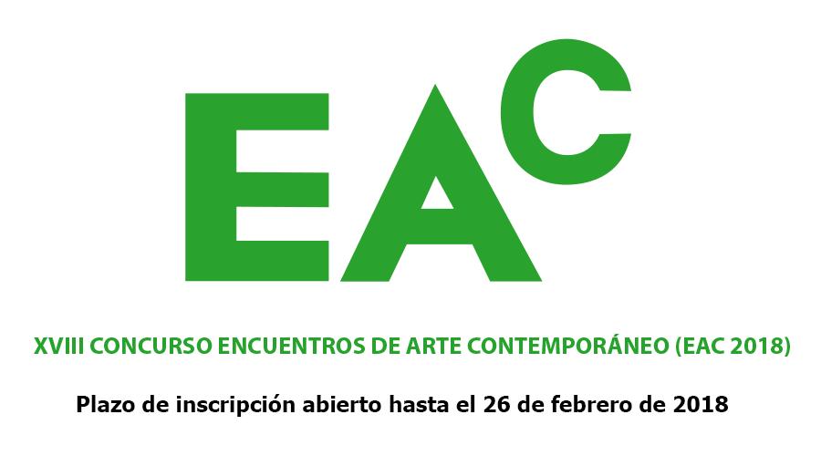 EAC 2018: XVIII Concurso de Encuentros de Arte Contemporáneo